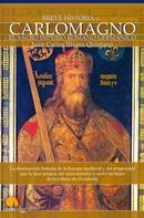 Juan Carlos Rivera Quintana: Breve historia de Carlomagno y el Sacro Imperio Romano Germánico