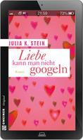Julia K. Stein: Liebe kann man nicht googeln ★★★