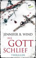 Jennifer B. Wind: Als Gott schlief ★★★★