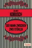 Helmut Kobusch: Der Mann zwischen zwei Stühlen