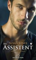 Susan Jones: Der Assistent 2   Erotischer Roman ★★★★