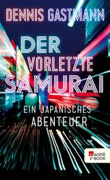 Der vorletzte Samurai - Ein japanisches Abenteuer