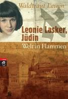Waldtraut Lewin: Leonie Lasker, Jüdin - Welt in Flammen ★★★★★
