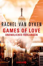 Games of Love - Unendliches Verlangen - Roman