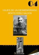 Benito Pérez Galdós: Viajes de un desmemoriado
