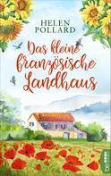 Helen Pollard: Das kleine französische Landhaus ★★★★★