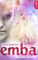 Carina Zacharias: Emba - Magische Wahrheit ★★★★