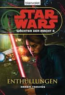 Karen Traviss: Star Wars. Wächter der Macht 8. Enthüllungen ★★★★★
