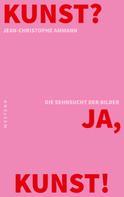 Jean-Christophe Ammann: Kunst? Ja, Kunst!