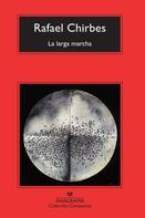 Rafael Chirbes: La larga marcha