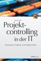 Martin Kütz: Projektcontrolling in der IT