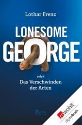 Lonesome George - oder Das Verschwinden der Arten
