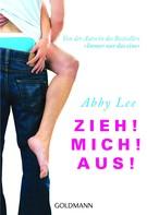 Abby Lee: Zieh! Mich! Aus! ★★★