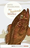 Arto Paasilinna: Der heulende Müller ★★★★