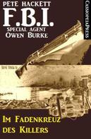 Pete Hackett: Im Fadenkreuz des Killers (FBI Special Agent) ★★★★