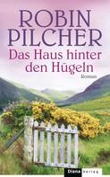 Robin Pilcher: Das Haus hinter den Hügeln ★★★★