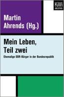 Martin Ahrends: Mein Leben, Teil zwei ★★★
