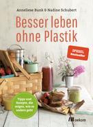 Anneliese Bunk: Besser leben ohne Plastik ★★★★