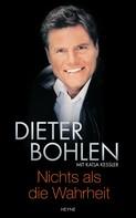 Dieter Bohlen: Nichts als die Wahrheit ★★★★