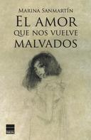 Marina Sanmartín: El amor que nos vuelve malvados