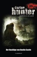 Ernst Vlcek: Dorian Hunter 25 - Der Bucklige von Doolin Castle