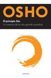 El principio Zen - La vivencia de la más grande paradoja