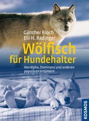 Wölfisch für Hundehalter - von Alpha, Dominanz und anderen populären Irrtümern