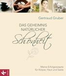 Gertraud Gruber: Das Geheimnis natürlicher Schönheit ★★★★