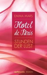 Hotel de Paris - Stunden der Lust - Band 1 Roman