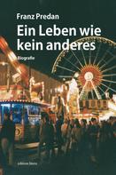 Franz Predan: Ein Leben wie kein anderes