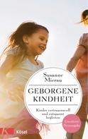 Susanne Mierau: Geborgene Kindheit