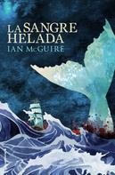 Ian McGuire: La sangre helada