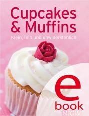 Cupcakes & Muffins - Unsere 100 besten Rezepte in einem Backbuch