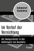 Ernest Koenig: Im Vorhof der Vernichtung ★★★★