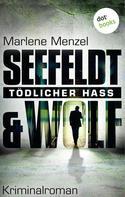 Marlene Menzel: Seefeldt & Wolf - Tödlicher Hass