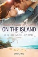 Tracey Garvis Graves: On the Island. Liebe, die nicht sein darf ★★★★★
