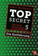 Robert Muchamore: Top Secret. Die Entführung ★★★★★