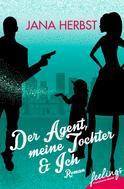 Jana Herbst: Der Agent, meine Tochter & Ich ★★★★★