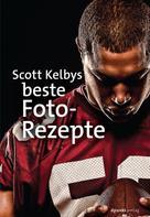 Scott Kelby: Scott Kelbys beste Foto-Rezepte ★★★★
