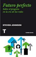 Steven Johnson: Futuro perfecto
