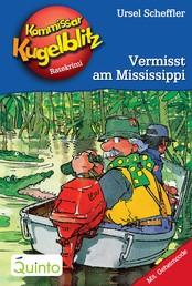 Kommissar Kugelblitz 22. Vermisst am Mississippi - Kommissar Kugelblitz Ratekrimis