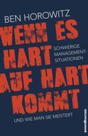 Ben Horowitz: Wenn es hart auf hart kommt ★★★