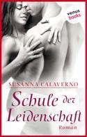 Susanna Calaverno: Schule der Leidenschaft ★★★★