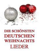 Jazzybee Verlag: Die schönsten deutschen Weihnachtslieder
