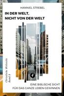 Hanniel Strebel: In der Welt, nicht von der Welt