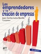 Juan Carlos Leiva Bonilla: Los emprendedores y la creación de empresas