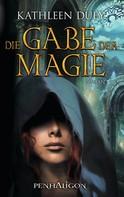Kathleen Duey: Die Gabe der Magie ★★★★