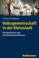 Thomas Großbölting: Volksgemeinschaft in der Kleinstadt