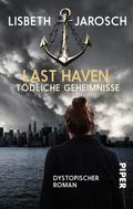 Lisbeth Jarosch: Last Haven – Tödliche Geheimnisse