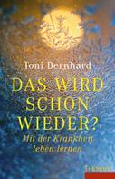 Toni Bernhard: Das wird schon wieder? ★★★★★